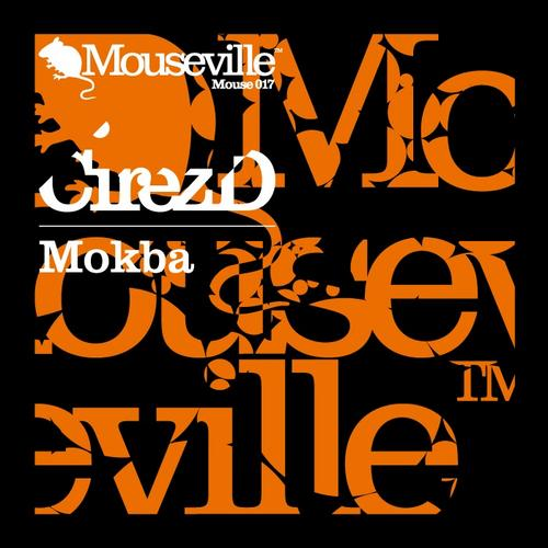 Cirez D - Mokba (Mouse017)
