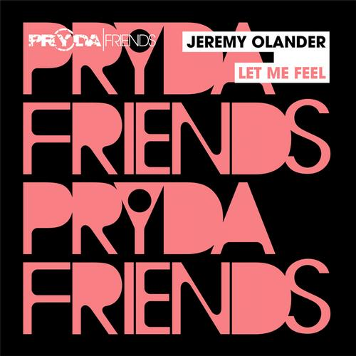 Jeremy-Olander-Let-Me-Feel-PrydaFriends